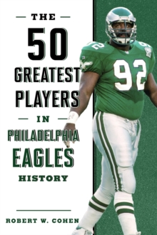 The 50 Greatest Players in Philadelphia Eagles History, PDF eBook