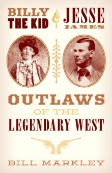 Billy the Kid and Jesse James : Outlaws of the Legendary West, EPUB eBook