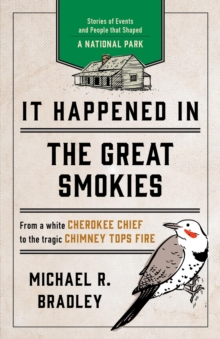 It Happened in the Great Smokies : Stories of Events and People that Shaped a National Park, EPUB eBook