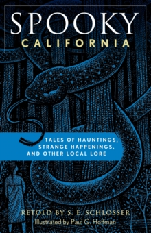 Spooky California : Tales Of Hauntings, Strange Happenings, And Other Local Lore, EPUB eBook