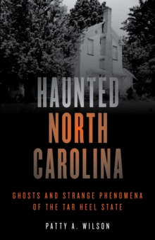 Haunted North Carolina : Ghosts and Strange Phenomena of the Tar Heel State, EPUB eBook