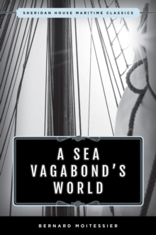 A Sea Vagabond's World : Boats and Sails, Distant Shores, Islands and Lagoons, EPUB eBook