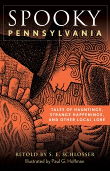 Spooky Pennsylvania : Tales Of Hauntings, Strange Happenings, And Other Local Lore, EPUB eBook