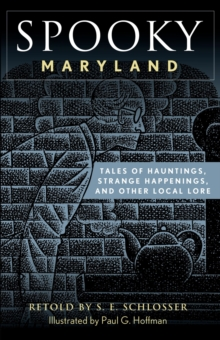 Spooky Maryland : Tales of Hauntings, Strange Happenings, and Other Local Lore, EPUB eBook
