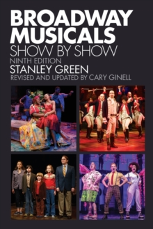 Broadway Musicals : Show by Show, Paperback / softback Book