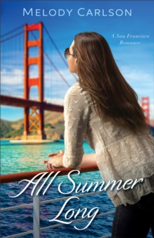 All Summer Long (Follow Your Heart) : A San Francisco Romance, EPUB eBook