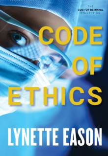 Code of Ethics (The Cost of Betrayal Collection), EPUB eBook