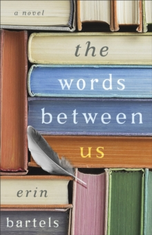 The Words between Us : A Novel, EPUB eBook