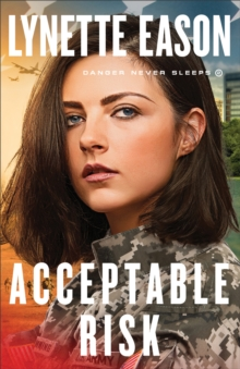 Acceptable Risk (Danger Never Sleeps Book #2), EPUB eBook