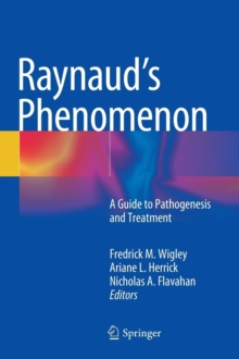 Raynaud's Phenomenon : A Guide to Pathogenesis and Treatment, Hardback Book