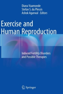 Exercise and Human Reproduction : Induced Fertility Disorders and Possible Therapies, Hardback Book