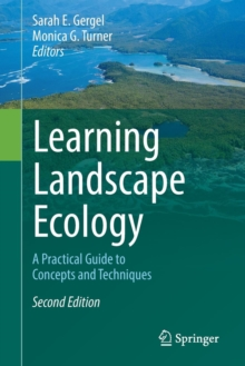 Learning Landscape Ecology : A Practical Guide to Concepts and Techniques, Paperback / softback Book