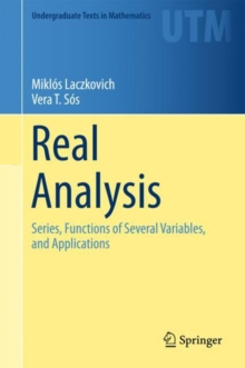 Real Analysis : Series, Functions of Several Variables, and Applications, Hardback Book