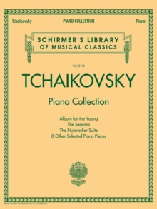 Schirmer's Library Of Musical Classics - Volume 2116 : Tchaikovsky Piano Collection, Paperback Book