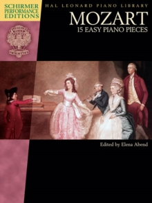 W. A. Mozart : 15 Easy Piano Pieces (Schirmer Performance Editions), Paperback Book