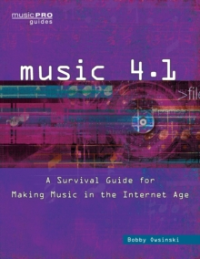 Music 4.0 : A Survival Guide for Making Music in the Internet Age, Paperback Book