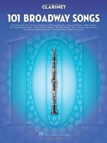 101 Broadway Songs For Clarinet, Paperback / softback Book