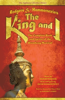 Rodgers and Hammerstein s the King and I : The Complete Book and Lyrics of the Broadway Musical, Paperback Book
