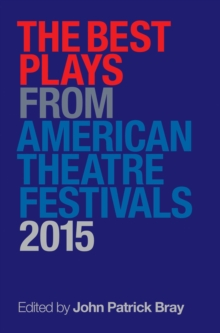Best Plays from American Theater Festivals, 2015, Paperback Book
