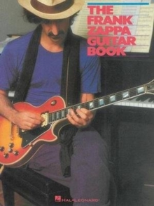 The Frank Zappa Guitar Book : Transcribed By And With Intro By Steve Vai, Paperback / softback Book