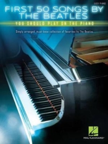First 50 Songs By The Beatles You Should Play On The Piano, Paperback / softback Book