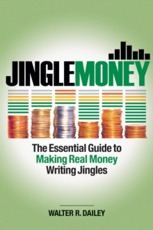 DAILEY WALTER R JINGLEMONEY ESSENTIAL GUIDE TO MAKING REAL MONEY BAM, Paperback Book
