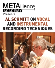 Al Schmitt on Vocal and Instrumental Recording Techniques, Paperback / softback Book