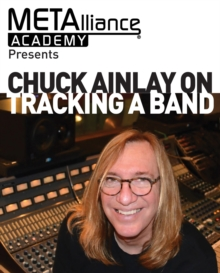 Chuck Ainlay on Tracking a Band, Paperback Book