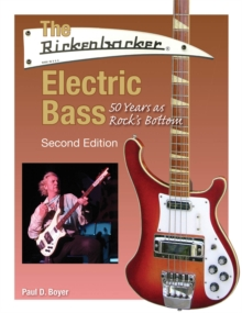 The Rickenbacker Electric Bass - Second Edition, Paperback Book