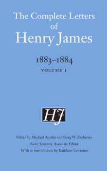 The Complete Letters of Henry James, 1883-1884 : Volume 1, PDF eBook