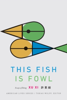 This Fish Is Fowl : Essays of Being, PDF eBook