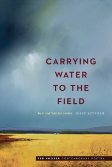 Carrying Water to the Field : New and Selected Poems, EPUB eBook