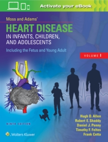 Moss & Adams' Heart Disease in Infants, Children, and Adolescents, Including the Fetus and Young Adult, Hardback Book