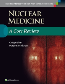 Nuclear Medicine: A Core Review, Paperback / softback Book
