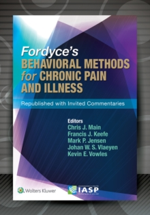 Fordyce's Behavioral Methods for Chronic Pain and Illness : Republished with Invited Commentaries, Paperback / softback Book