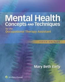 Mental Health Concepts and Techniques for the Occupational Therapy Assistant, Hardback Book