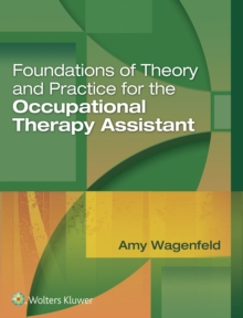 Foundations of Theory and Practice for the Occupational Therapy Assistant, Hardback Book