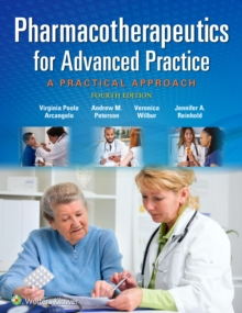 Pharmacotherapeutics for Advanced Practice : A Practical Approach, Paperback Book