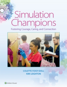 Simulation Champions : Fostering Courage, Caring, and Connection, Paperback Book
