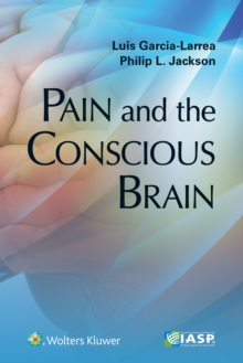 Pain and the Conscious Brain, Paperback / softback Book