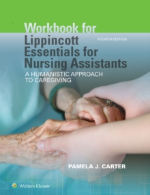 Workbook for Lippincott Essentials for Nursing Assistants : A Humanistic Approach to Caregiving, Paperback Book