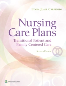 Nursing Care Plans : Transitional Patient & Family Centered Care, Paperback Book