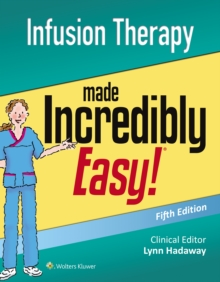 Infusion Therapy Made Incredibly Easy, Paperback Book