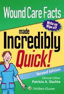 Wound Care Facts Made Incredibly Quick, Paperback Book
