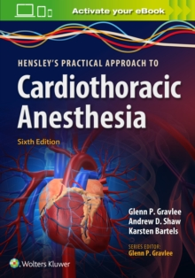 Hensley's Practical Approach to Cardiothoracic Anesthesia, Paperback / softback Book