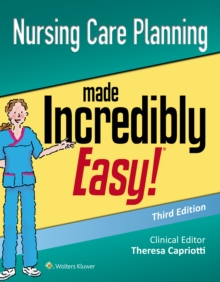 Nursing Care Planning Made Incredibly Easy, Paperback Book