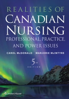 Realities of Canadian Nursing : Professional, Practice, and Power Issues, Paperback / softback Book
