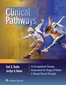 Clinical Pathways : An Occupational Therapy Assessment for Range of Motion & Manual Muscle Strength, Spiral bound Book