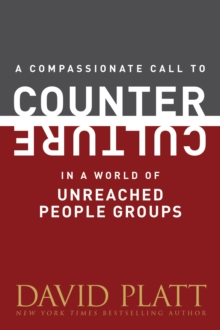 A Compassionate Call to Counter Culture in a World of Unreached People Groups, Paperback Book