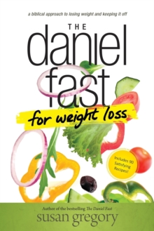 The Daniel Fast for Weight Loss, Paperback Book